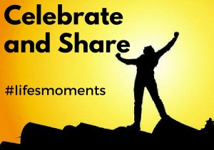 Man on mountain, text: Celebrate and Share #lifesmoments