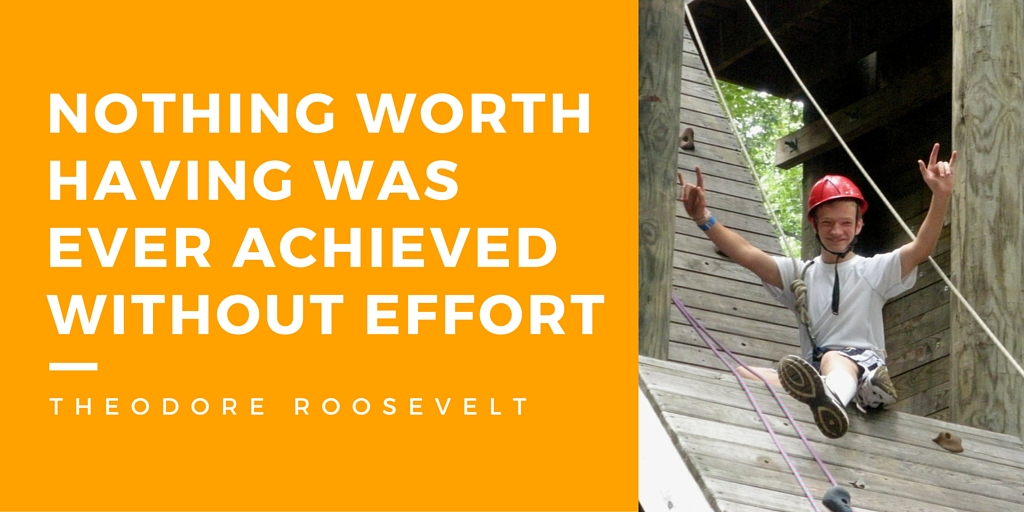 "Quote of Teddy R ""Nothing worth having was ever achieved without effort"""