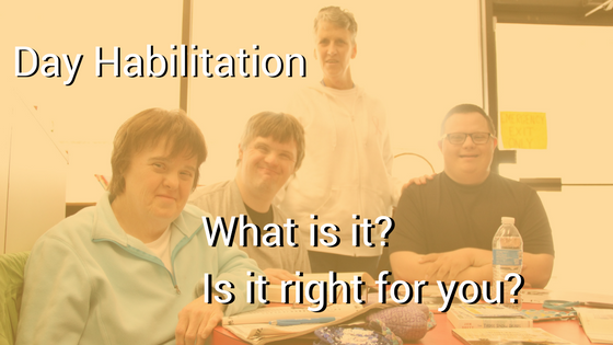 Day Habilitation: What Is It and Is It Right for You?