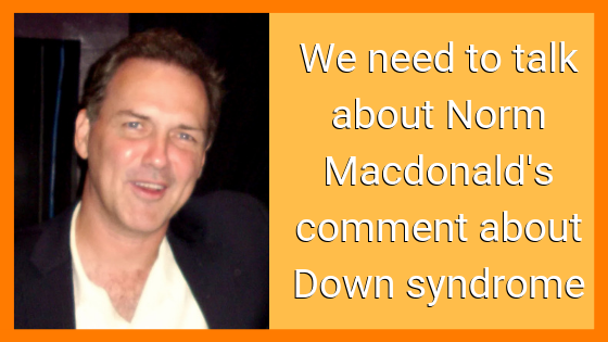 Norm Macdonald Down Syndrome