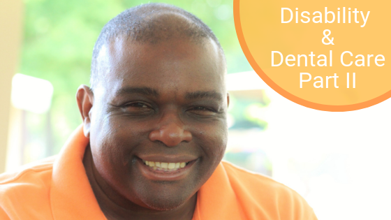 Disability and Dental Care PART II – All About Dentists