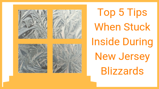 Disability and Winter Weather: Top 5 Tips When Stuck Inside During New Jersey Blizzards