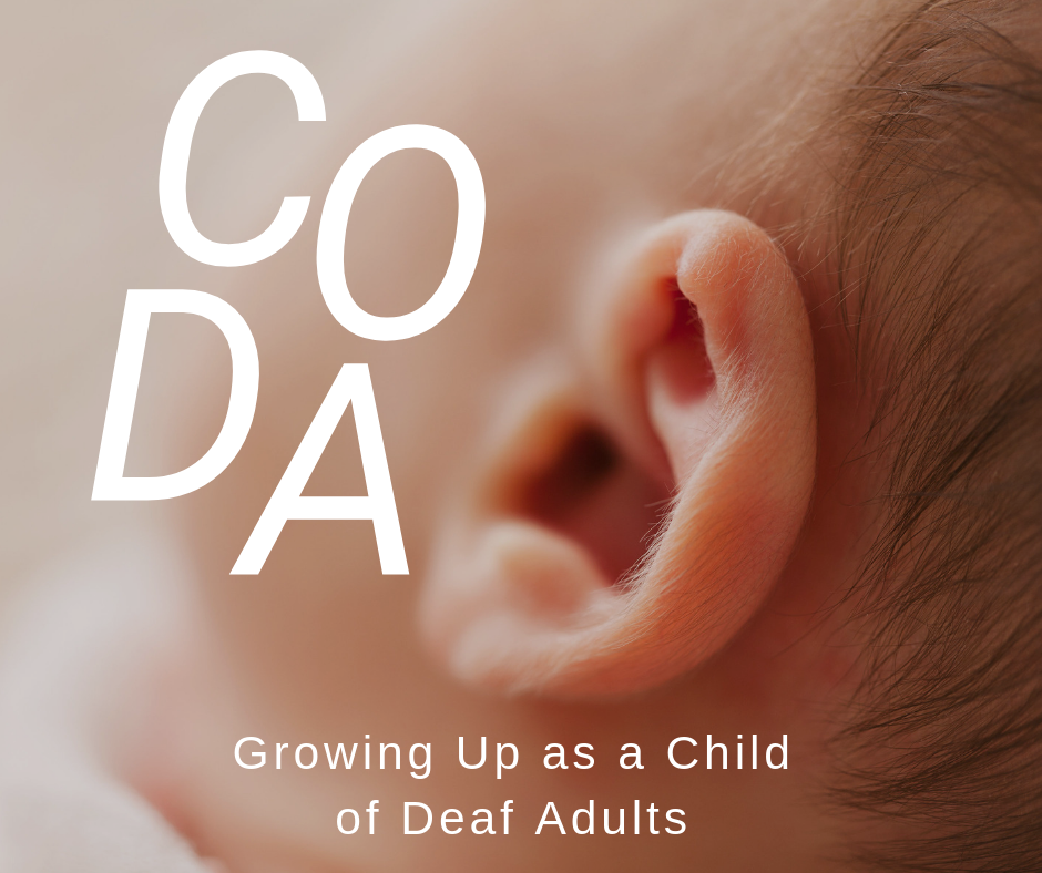 Growing Up CODA – A Child of Deaf Adults