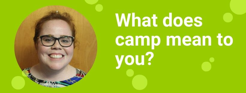 Photo of Mary and TEXT: What does camp mean to you?